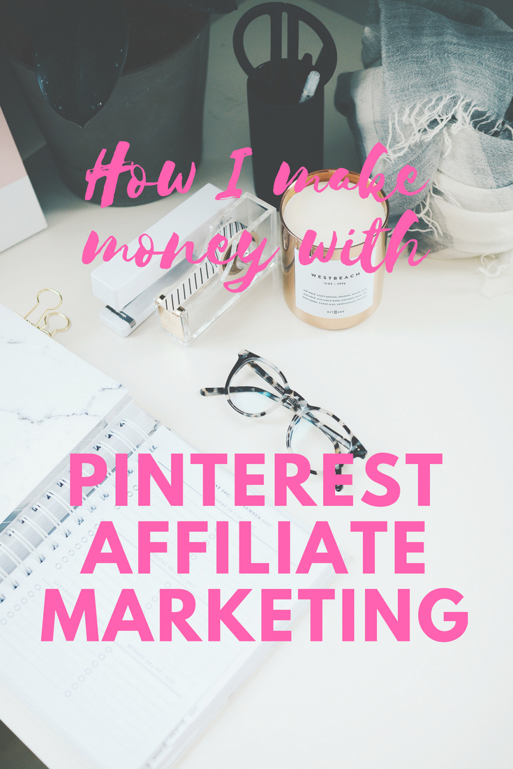 How I make money with Pinterest affiliate marketing